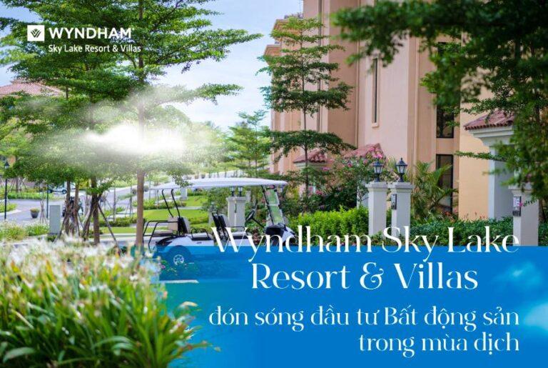 Biệt thự nghỉ dưỡng cao cấp Wyndham Sky Lake tọa lạc tại sân Golf 36 hố Skylake