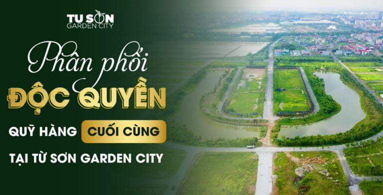 Quỹ căn shophouse/liền kề cuối cùng Từ Sơn Garden City – khu đô thị xanh đáng sống nhất bắc ninh